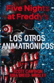 OTROS ANIMATRÓNICOS, LOS (FIVE NIGHTS AT FREDDY'S II)