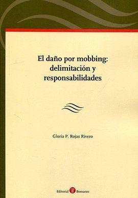 DAÑO POR MOBBING: DELIMITACIÓN Y RESPONSABILIDADES