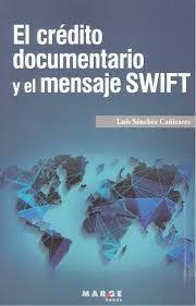 CRÉDITO DOCUMENTARIO Y EL MENSAJE SWIFT, EL