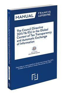 COUNCIL DIRECTIVE 2011/16/EU IN THE GLOBAL CONTEXT OF TAX TRANSPARENCY AND AUTOMATIC EXCHANGE OF INFORMATION, THE
