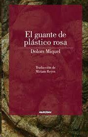 GUANTE DE PLÁSTICO ROSA, EL