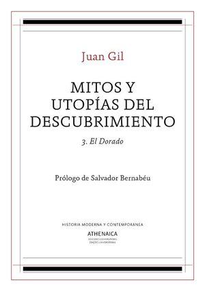 HISTOTRIMITOS Y UTOPÍAS DEL DESCUBRIMIENTO 3. EL DORADO