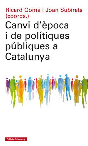 CANVI D'ÈPOCA I DE POLÍTIQUES PÚBLIQUES A CATALUNYA