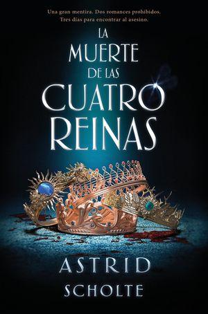 MUERTE DE LAS CUATRO REINAS, LA