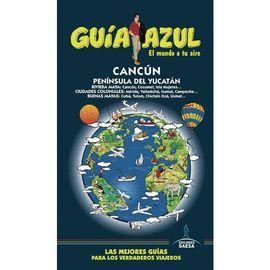 CANCÚN Y PENÍNSULA DEL YUCATÁN, GUIA AZUL