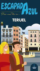 TERUEL, ESCAPADA AZUL