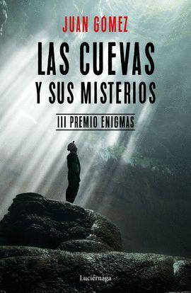 CUEVAS Y SUS MISTERIOS, LAS