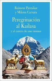 PEREGRINACION AL KAILASA Y AL CENTRO DE UNO MISMO