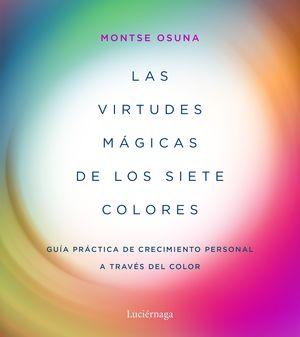 VIRTUDES MÁGICAS DE LOS SIETE COLORES, LAS