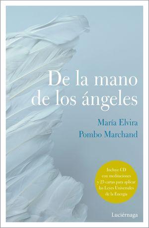 DE LA MANO DE LOS ÁNGELES (+ CD Y 25 CARTAS PARA APLICAR LAS LEYES UNIVERSALES ENERGIA)