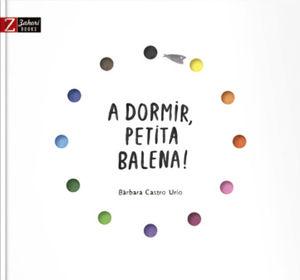 DORMIR PETITA BALENA!, A