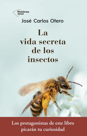 VIDA SECRETA DE LOS INSECTOS, LA