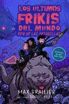 ÚLTIMOS FRIKIS DEL MUNDO Y EL REY DE LAS PESADILLAS, LOS