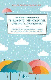 GUIA PARA SUPERAR LOS PENSAMIENTOS ATEMORIZANTES, OBSESIVOS O INQUIETANTES