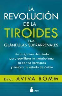 REVOLUCIÓN DE LA TIROIDES Y LAS GLÁNDULAS SUPRARRENALES, LA