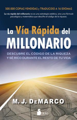 VÍA RÁPIDA DEL MILLONARIO, LA