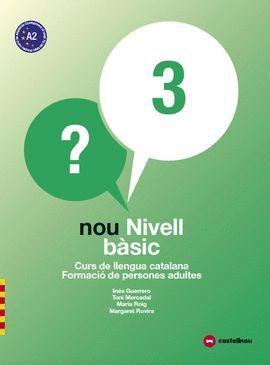NOU NIVELL BASIC 3 - CURS DE LLENGUA CATALANA ( LL.+Q.+CD.)