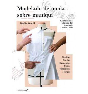 MODELADO DE MODA SOBRE MANIQUÍ - LAS TÉCNICAS BÁSICAS DEL MOULAGE PASO A PASO