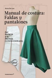 MANUAL DE COSTURA: FALDAS Y PANTALONES