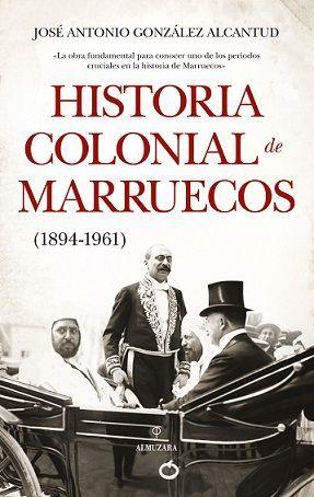 HISTORIA COLONIAL DE MARRUECOS ( 1894-1961 )