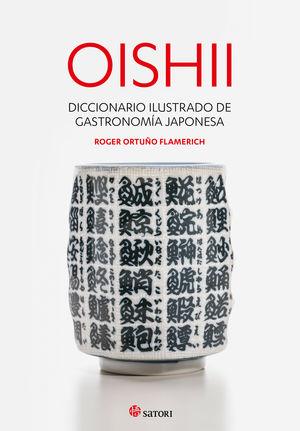 OISHII - DICCIONARIO ILUSTRADO DE GASTRONOMÍA JAPONESA