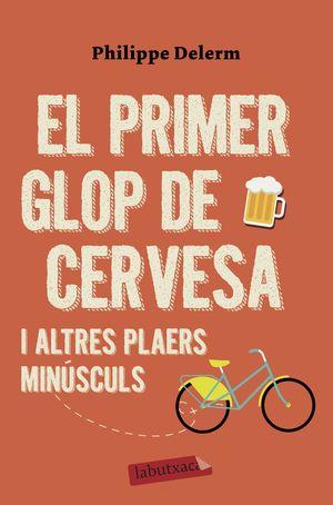 PRIMER GLOP DE CERVESA I ALTRES PLAERS MINUSCULS, EL