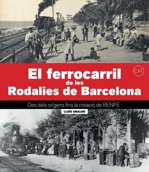 FERROCARRIL DE LES RODALIES DE BARCELONA, EL