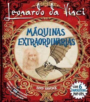 LEONARDO DA VINCI, MÁQUINAS EXTRAORDINARIAS