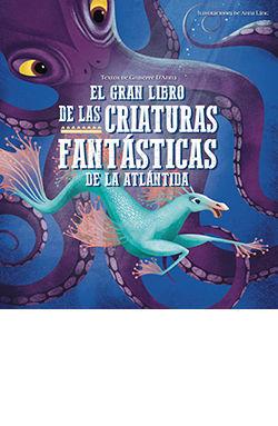 GRAN LIBRO DE LAS CRIATURAS FANTÁSTICAS DE LA ATLÁNTIDA, EL