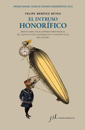 INTRUSO HONORÍFICO, EL (PREMIO MANUEL ALVAR DE ESTUDIOS HUMANÍSTICOS 2019)