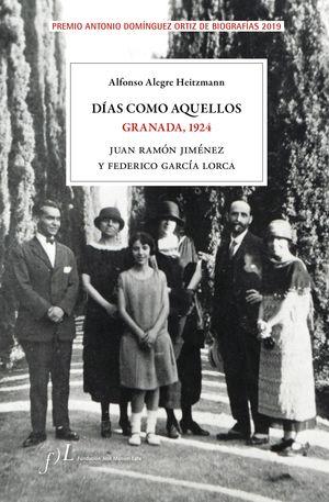 DÍAS COMO AQUELLOS. GRANADA, 1924 - JUAN RAMÓN JIMÉNEZ Y FEDERICO GARCÍA LORCA