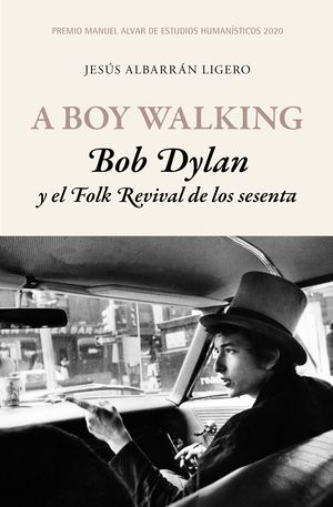 A BOY WALKING - BOB DYLAN Y EL FOLK REVIVAL DE LOS SESENTA