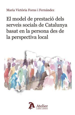 MODEL DE PRESTACIÓ DELS SERVEIS SOCIALS DE CATALUNYA BASAT EN LA PERSONA DES, EL