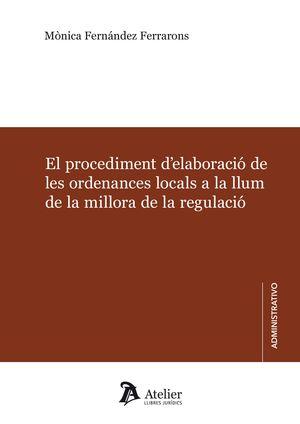 PROCEDIMENT D' ELABORACIÓ DE LES ORDENANCES LOCALS A LA LLUM DE LA MILLORA DE LA REGULACIÓ.EL