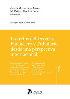 RETOS DEL DERECHO FINANCIERO Y TRIBUTARIO DESDE UNA PERSPECTIVA INTERNACIONAL