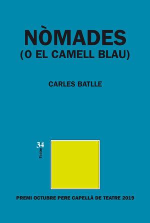 NÒMADES (O EL CAMELL BLAU)