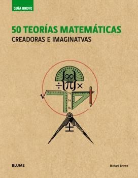 50 TEORÍAS MATEMÁTICAS (RUSTICA)