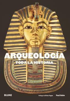 ARQUEOLOGÍA - TODA LA HISTORIA