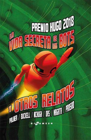 VIDA SECRETA DE LOS ROBOTS Y OTROS RELATOS, LA