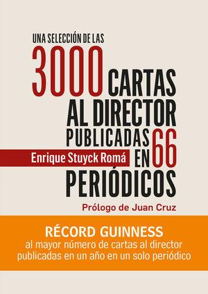 SELECCIÓN DE LAS 3000 CARTAS AL DIRECTOR PUBLICADAS AL AUTOR EN 66 PERIÓDICOS, UNA