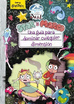 STAR Y MARCO - UNA GUÍA PARA DOMINAR CUALQUIER DIMENSIÓN