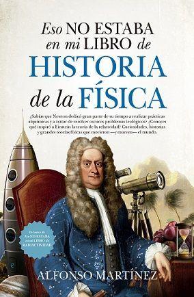 ESO NO ESTABA EN MI LIBRO DE HISTORIA DE LA FÍSICA