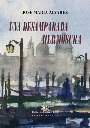 DESAMPARADA HERMOSURA, UNA