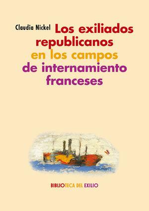 EXILIADOS REPUBLICANOS EN LOS CAMPOS DE INTERNAMIENTO FRANCESES, LOS