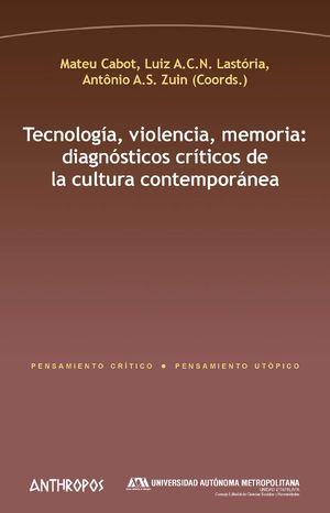 TECNOLOGIA, VIOLENCIA, MEMORIA