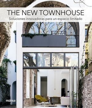THE NEW TOWNHOUSE. SOLUCIONES INNOVADORAS PARA UN ESPACIO LIMITADO