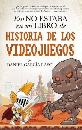 ESO NO ESTABA EN MI LIBRO DE HISTORIA DE LOS VIDEOJUEGOS