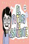 FUTURO ES BRILLANTE, EL