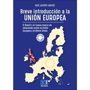 BREVE INTRODUCCIÓN A LA UNIÓN EUROPEA.