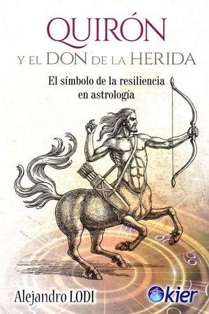 QUIRÓN Y EL DON DE LA HERIDA